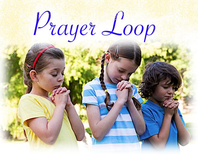 Prayer Loop – CEF North San Diego County